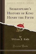 Shakespeare's History of King Henry the Fifth (Classic Reprint)