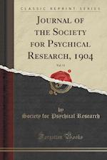 Journal of the Society for Psychical Research, 1904, Vol. 11 (Classic Reprint)