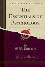 The Essentials of Psychology (Classic Reprint)