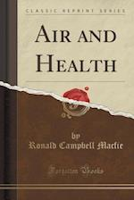 Air and Health (Classic Reprint)