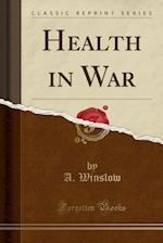 Health in War (Classic Reprint)