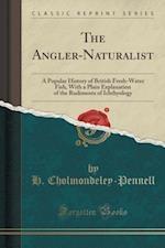 The Angler-Naturalist