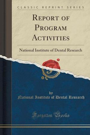 Report of Program Activities af National Institute of Dental Research