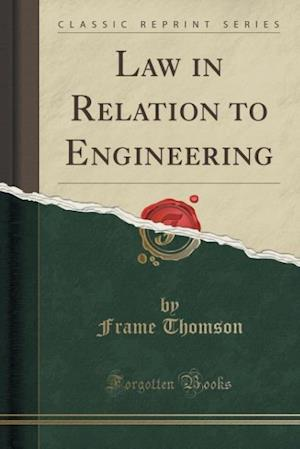 Law in Relation to Engineering (Classic Reprint) af Frame Thomson