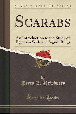Scarabs (Classic Reprint) af Percy E. Newberry
