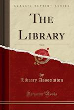 The Library, Vol. 2 (Classic Reprint)