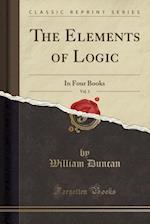 The Elements of Logic, Vol. 1