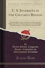 U. S. Interests in the Caucasus Region