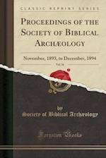 Proceedings of the Society of Biblical Archaeology, Vol. 16