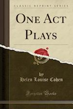 One Act Plays (Classic Reprint)