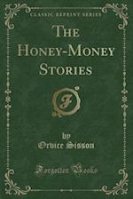 The Honey-Money Stories (Classic Reprint)
