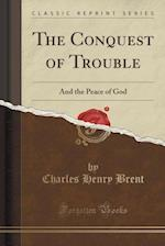 The Conquest of Trouble