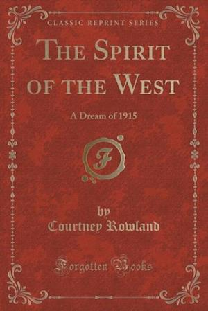 The Spirit of the West af Courtney Rowland