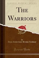 The Warriors (Classic Reprint)