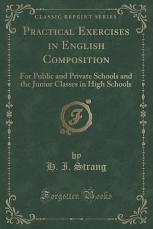 Practical Exercises in English Composition af H. I. Strang