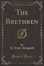 The Brethren (Classic Reprint)