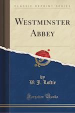 Westminster Abbey (Classic Reprint)