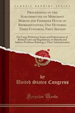 Proceedings of the Subcommittee on Merchant Marine and Fisheries House of Representatives, One Hundred Third Congress, First Session