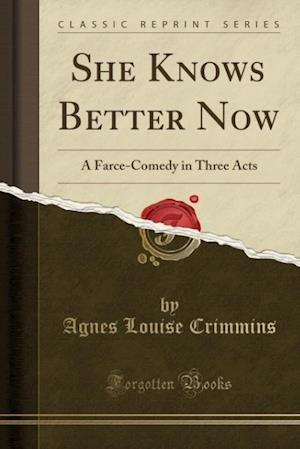 She Knows Better Now af Agnes Louise Crimmins