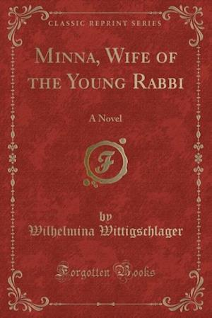 Minna, Wife of the Young Rabbi af Wilhelmina Wittigschlager