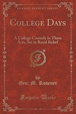 College Days af Geo M. Rosener