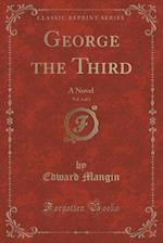 George the Third, Vol. 1 of 3
