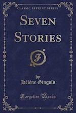 Seven Stories (Classic Reprint)