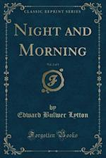 Night and Morning, Vol. 2 of 3 (Classic Reprint)