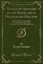 Travelling Sketches on the Rhine, and in Belgium and Holland