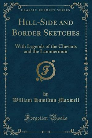Hill-Side and Border Sketches af W. H. Maxwell
