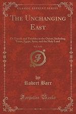 The Unchanging East, Vol. 2 of 2