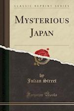 Mysterious Japan (Classic Reprint)