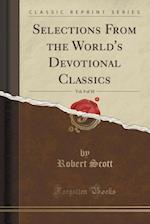 Selections from the World's Devotional Classics, Vol. 9 of 10 (Classic Reprint)