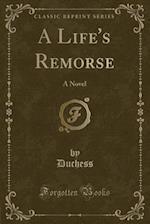 A Life's Remorse