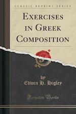Exercises in Greek Composition (Classic Reprint)