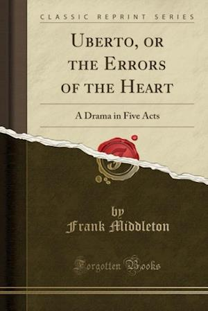 Uberto, or the Errors of the Heart af Frank Middleton