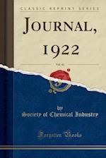 Journal, 1922, Vol. 41 (Classic Reprint) af Society Of Chemical Industry