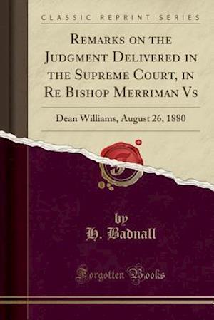 Remarks on the Judgment Delivered in the Supreme Court, in Re Bishop Merriman vs af H. Badnall