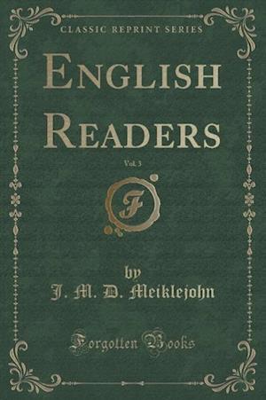English Readers, Vol. 3 (Classic Reprint) af J. M. D. Meiklejohn