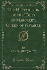 The Heptameron of the Tales of Margaret, Queen of Navarre, Vol. 2 of 5 (Classic Reprint)