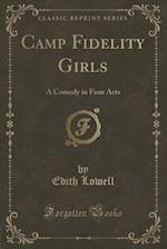 Camp Fidelity Girls af Edith Lowell