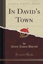 In David's Town (Classic Reprint)