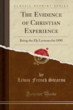 The Evidence of Christian Experience