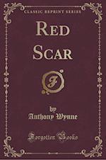 Red Scar (Classic Reprint) af Anthony Wynne