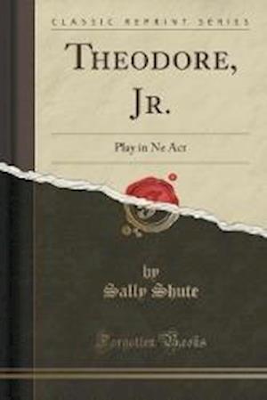 Theodore, Jr. af Sally Shute
