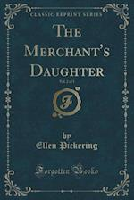 The Merchant's Daughter, Vol. 2 of 3 (Classic Reprint)