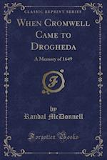When Cromwell Came to Drogheda