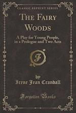 The Fairy Woods af Irene Jean Crandall