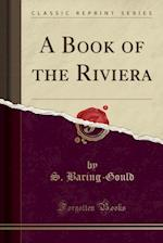 A Book of the Riviera (Classic Reprint)