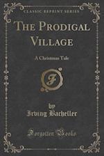 The Prodigal Village